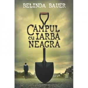 Campul cu iarba neagra - Belinda Bauer