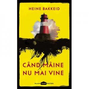 Cand maine nu mai vine - Heine Bakkeid