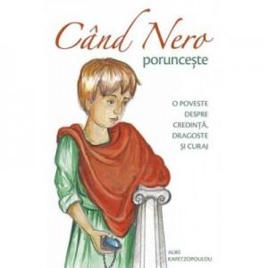 Cand Nero porunceste - Aliki Kafetzopoulou