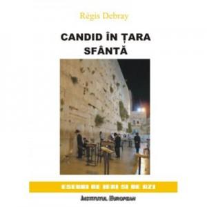 Candid in tara sfanta - Regis Debray
