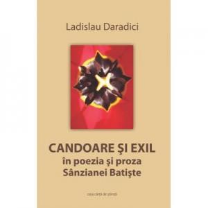 Candoare si exil in poezia si proza Sanzianei Batiste - Ladislau Daradici