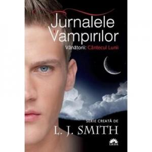 Cantecul lunii. Jurnalele Vampirilor. Vanatorii, volumul 2 - L. J. Smith