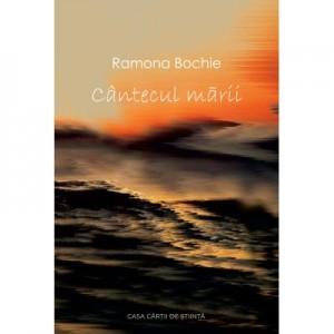 Cantecul marii - Ramona Maria Bochie