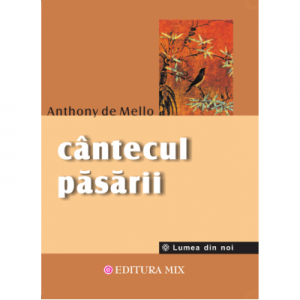 Cântecul păsării - Anthony de Mello