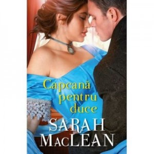 Capcana pentru duce - Sarah Maclean