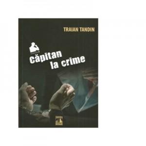 Capitan la crime - Traian Tandin