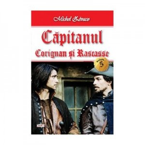 Capitanul vol 5-Corignan si Rascasse - Michel Zevaco