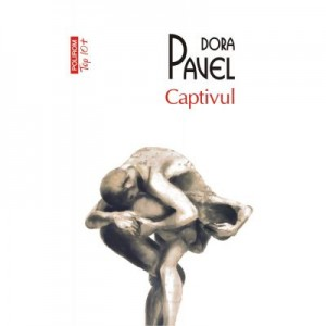 Captivul - Dora Pavel