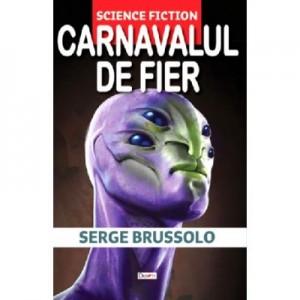 Carnavalul de fier - Serge Brussolo