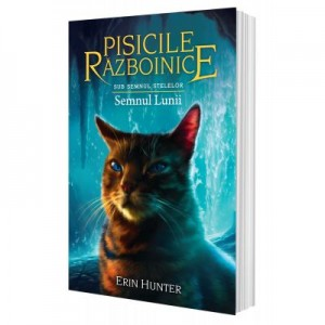 Cartea 22 Pisicile Razboinice. Semnul Lunii - Erin Hunter