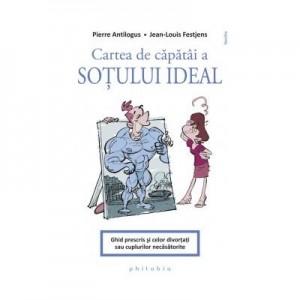 Cartea de capatai a sotului ideal - Pierre Antilogus, Jean-Louis Festjens
