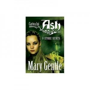 Cartea lui Ash vol I - O istorie secreta - Mary Gentle