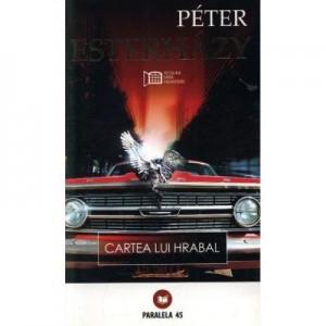Cartea lui Hrabal - Peter Esterhazy