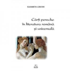 Carti pereche in literatura romana si universala - Elisabeta Lasconi