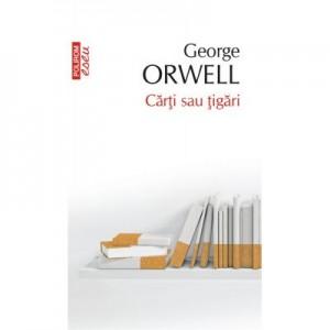 Carti sau tigari. Editie de buzunar - George Orwell