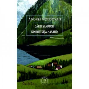 Carti si autori din Bistrita-Nasaud - Andrei Moldovan