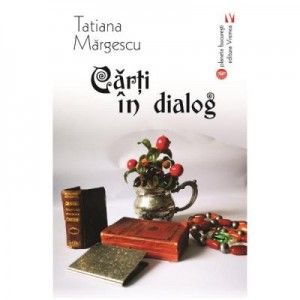 Carti in dialog - Tatiana Margescu