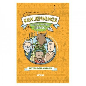 Cartile micului geniu. Mitologia greaca - Ken Jennings