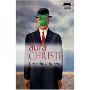 Casa din intuneric - Aura Christi