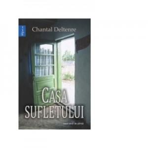 Casa sufletului - Chantal Deltenre
