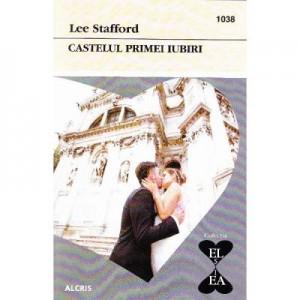 Castelul primei iubiri - Lee Stafford