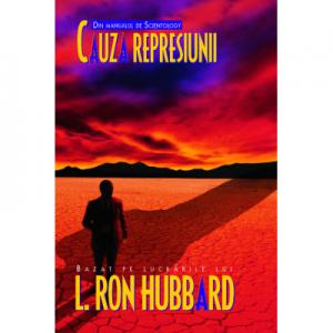 Cauza represiunii - Ron L. Hubbard