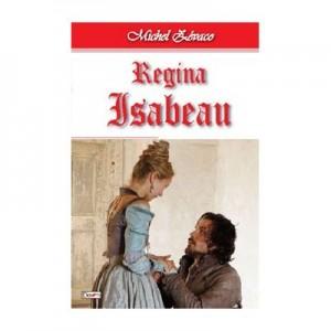 Cavalerul Hardy de Passavant 3/4- Regina Isabeau - Michel Zevaco