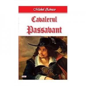 Cavalerul Hardy de Passavant 4/4- Cavalerul Passavant - Michel Zevaco