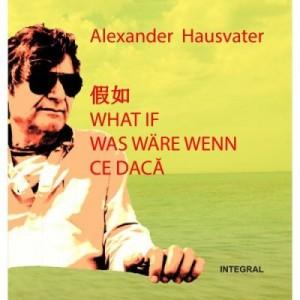 Ce daca (editie limitata – 2 povestiri) - Alexander Hausvater