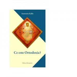 Ce este ortodoxia? - Anastasios Kallis