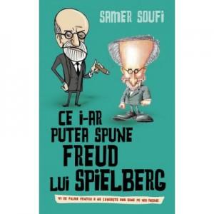 Ce i-ar putea spune Freud lui Spielberg - Samer Soufi
