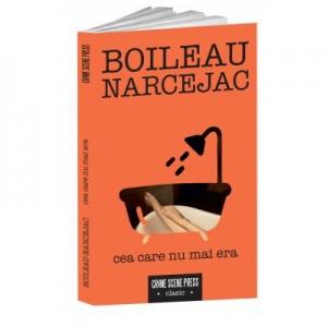 Cea care nu mai era - Boileau-Narcejac