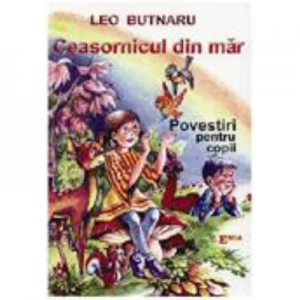 Ceasornicul din mar - Leo Butnaru. Ilustratii de Radu Rosianu