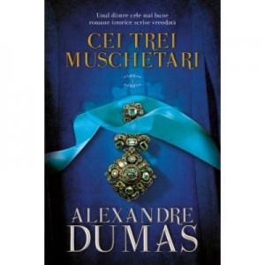 Cei trei muschetari (vol. 1) - Alexandre Dumas