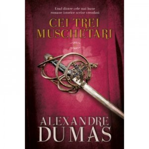 Cei trei muschetari (vol. 2) - Alexandre Dumas