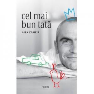 Cel mai bun tata - Alex Zamfir