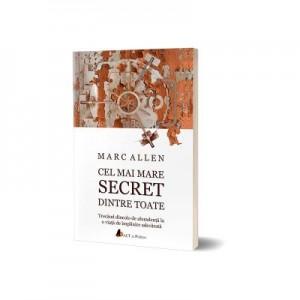 Cel mai mare secret dintre toate - Marc Allen