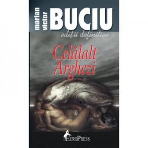 Celalalt Arghezi - Marian Victor Buciu