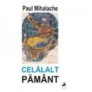 Celalalt pamant - Paul Mihalache