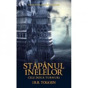 Stapanul Inelelor (vol. 2). Cele doua turnuri - J. R. R. Tolkien
