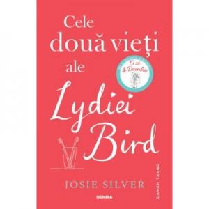Cele doua vieti ale Lydiei Bird - Josie Silver