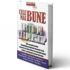 Cele mai bune lectii de leadership - Larry Winget, Sam Silverstein, Keith Harrell