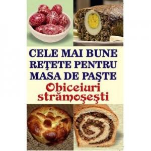 Cele mai bune retete pentru masa de Paste. Obiceiuri stramosesti - Mihaela Enache