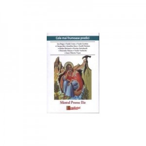 Cele mai frumoase predici. Sfantul Proroc Ilie