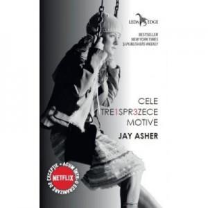 Cele treisprezece motive - Jay Asher