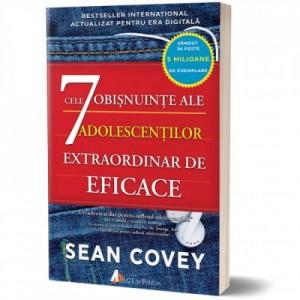 Cele 7 obisnuinte ale adolescentilor extraordinar de eficace - Sean Covey