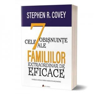 Cele 7 obisnuinte ale familiilor extraordinar de eficace - Stephen R. Covey