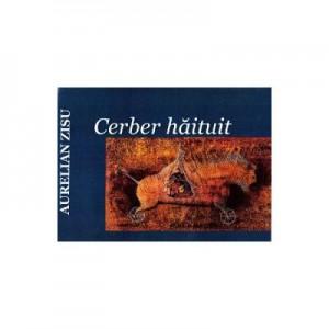 Cerber haituit - Aurelian Zisu