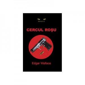 Cercul rosu - Edgar Wallace