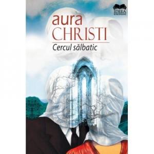 Cercul Salbatic - Aura Christi